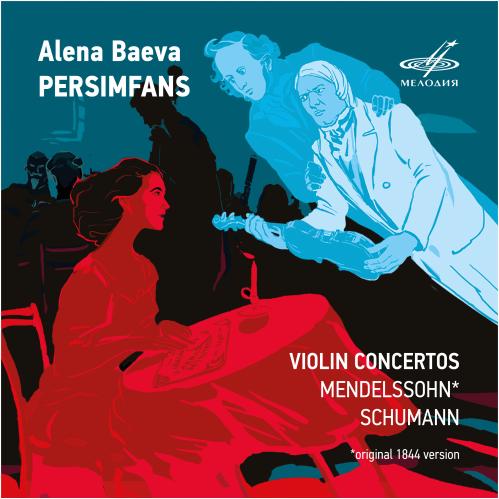Alena Baeva, Persimfans - Mendelssohn, Schumann: Violin Concertos
