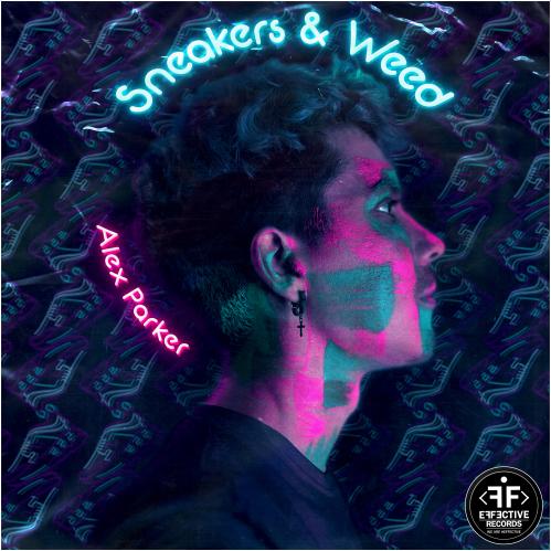 Alex Parker - Sneakers & Weed