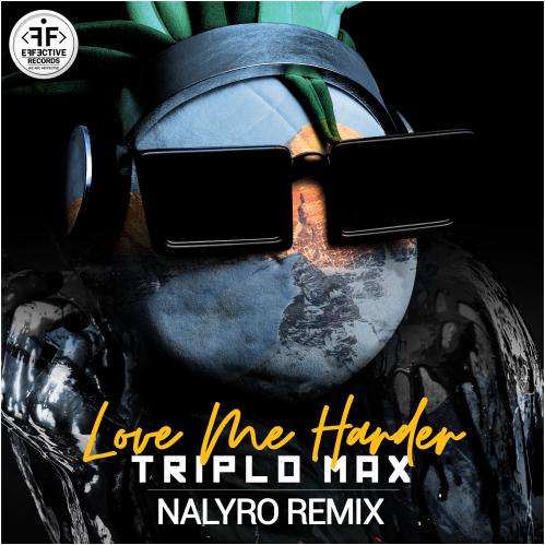 Triplo Max - Love Me Harder (NALYRO Remix)
